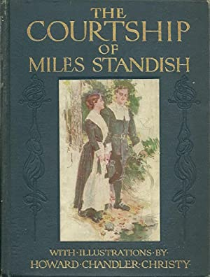 The Courtship of Miles Standish: Longfellow, Henry Wadsworth,
