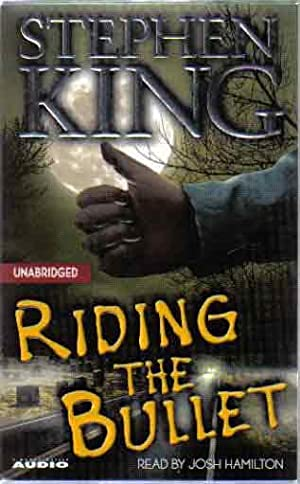 Riding the Bullet [UNABRIDGED - AUDIOBOOK]: King, Stephen
