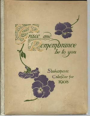 Grace and Remembrance be to You (Shakespeare Calendar for 1908)