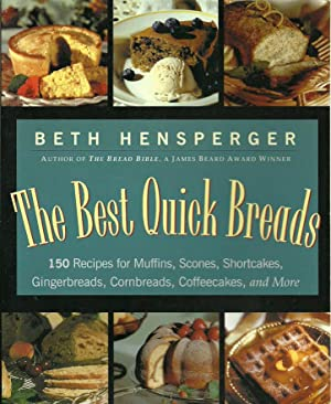 The Best Quick Breads: 150 Recipes for Muffins, Scones, Shortcakes, Gingerbreads, Cornbreads, Cof...