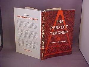 The Perfect Teacher: Lever, Katherine