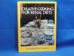 The Cleveland Clinic Foundation Creative Cooking for Renal Diets