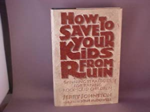 How to Save Your Kids from Ruin: Johnston, Jerry