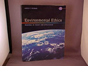 Environmental Ethics: Readings in Theory and Application: Pojman, Louis P.