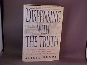Dispensing With the Truth: The Victims, the Drug Companies, and the Dramatic Story Behind the Bat...