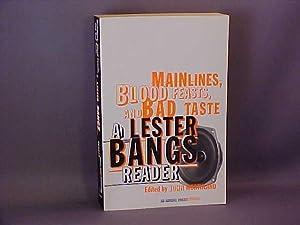 Mainlines, Blood Feasts and Bad Taste : Bangs, Lester