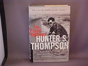 The Proud Highway: Saga of a Desperate: Thompson, Hunter S.;Brinkley,
