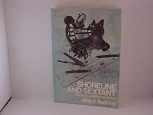 Shoreline and Sextant : Practical Coastline Navigation: Budlong, John P.