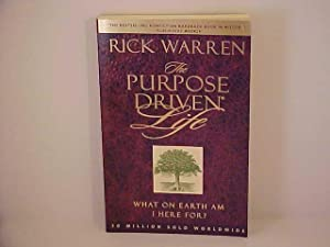 The Purpose Driven Life : What on: Warren, Rick