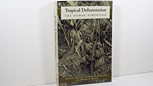 Tropical Deforestation: The Human Dimension: Sponsel, Leslie E.