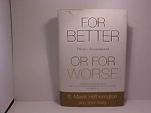 For Better or for Worse: Divorce Reconsidered: Hetherington, E. Mavis;Kelly,