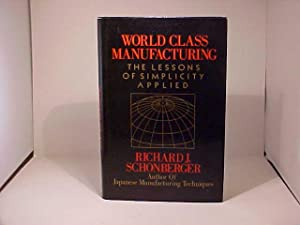 The World Class Manufacturing: The Lessons of: Schonberger, Richard