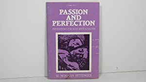 Passion and Perfection Meditations for Holy Week & Easter