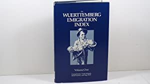 Wuerttemberg Emigration Index Volume One: Schenk, Trudy;Froelke, Ruth;Bork,