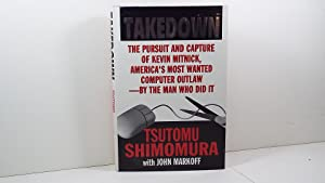 Takedown: The Pursuit and Capture of Kevin Mitnick, America's Most Wanted Computer Outlaw-By the ...