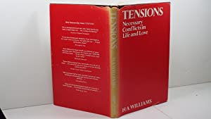 Tensions : Necessary Conflicts in Life and Love