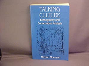 Talking Culture: Ethnography and Conversation Analysis