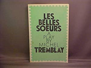 Les Belles-Soeurs: Tremblay, Michel;Van Burek,