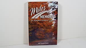 Miles for Memories an Alzheimer Caregiver's Journey