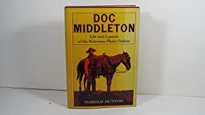 Doc Middleton: Life and Legends of the Notorious Plains Outlaw