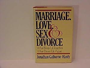 Marriage, Love, Sex, and Divorce: Gathorne-Hardy, Jonathan