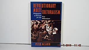 Revolutionary Multiculturalism: Pedagogies of Dissent for the New Millennium (The Edge, Critical ...