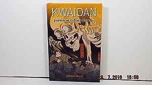 Kwaidan Jamanese Ghost Stories: Hearn, Lafcadio