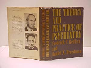 The Theory and Practice of Psychiatry