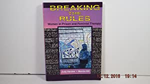 Breaking the Rules: Women in Prison and Feminist Therapy