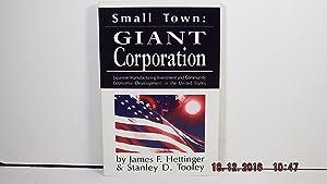 Small Town, Giant Corporation: Hettinger, James F.;