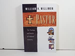 Pastor the theology and Practice of Ordained Ministry
