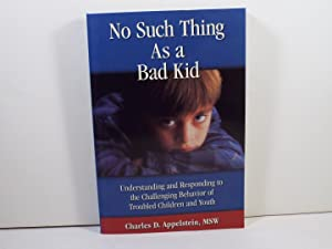 No Such Thing As a Bad Kid!: Charles D. Appelstein