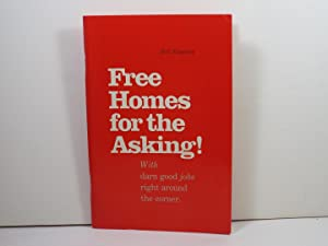 Free Homes for the Asking!