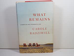 What Remains: A Memoir of Fate, Friendship,: Carole Radziwill