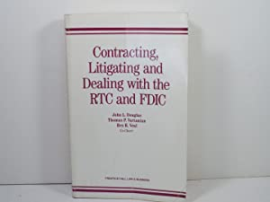 Contracting, Litigating and Dealing with the RTC and FDIC