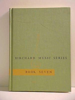 Birchard Music Series Book Seven: Ernst, Karl D.