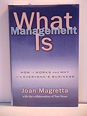 What Management Is: How It Works and: Magretta, Joan;Stone, Nan;Stone,