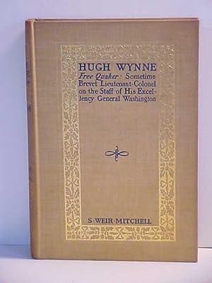Hugh Wynne Free Quaker: Sometime Brevet Lieutenant-Colonel: Mitchell, S. Weir