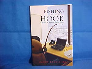 Fishing Without a Hook Catching Moments at Work