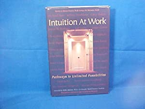 Intuition at Work Pathways to Unlimited Possibilities