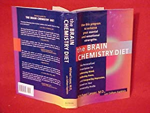 The Brain Chemistry Diet: The Personalized Prescription for Balancing Mood, Relieving Stress, and...