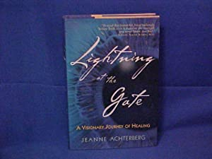 Lightning at the Gate: A Visionary Journey: Achterberg, Jeanne