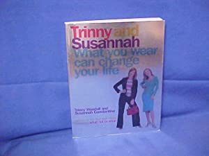 Trinny and Susannah What You Wear Can Change Your Life