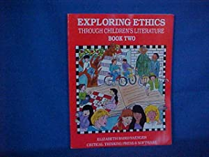 Exploring Ethics Through Children's Literature: Book 2: Saenger, Elizabeth B.