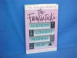 The Amazing Story of the Fantasticks: America's: Farber, Donald C.;Viagas,