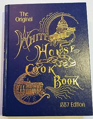 The Original White House Cook Book, 1887: Gillette, F L;