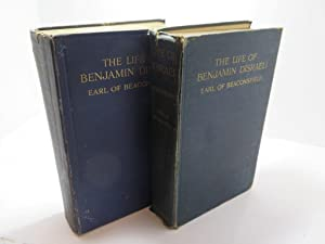 The life of Benjamin Disraeli, Earl of Beaconsfield ~ Vol. I. 1804-1859 & Vol. II. 1837-1846