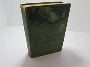 THE MAN OF THE FOREST.: Zane Grey.
