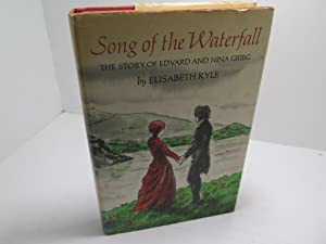 Song of the waterfall;: The story of Edward and Nina Grieg,