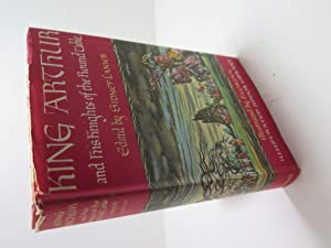 King Arthur and His Knights of the: Edited by Sidney